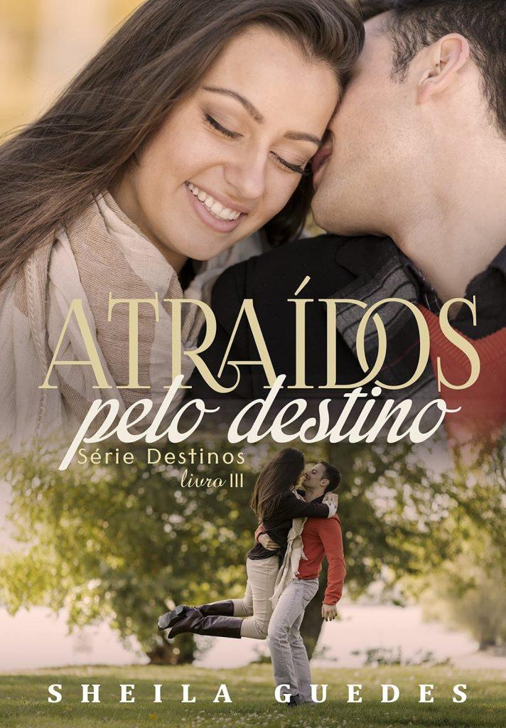 ATRAIDOS_PELO_DESTINO_SHEILA_GUEDES_Resenha