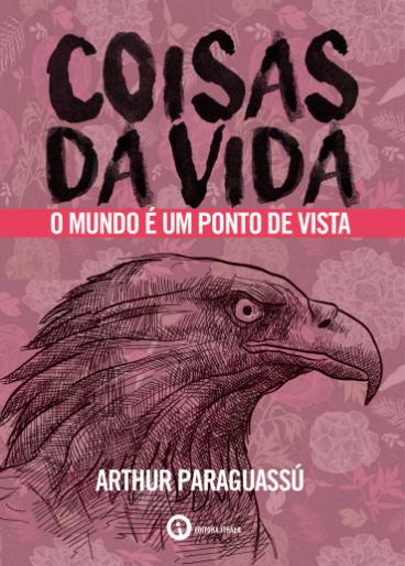 COISAS_DA_VIDA_ARTHUR_PARAGUASSÚ_Resenha