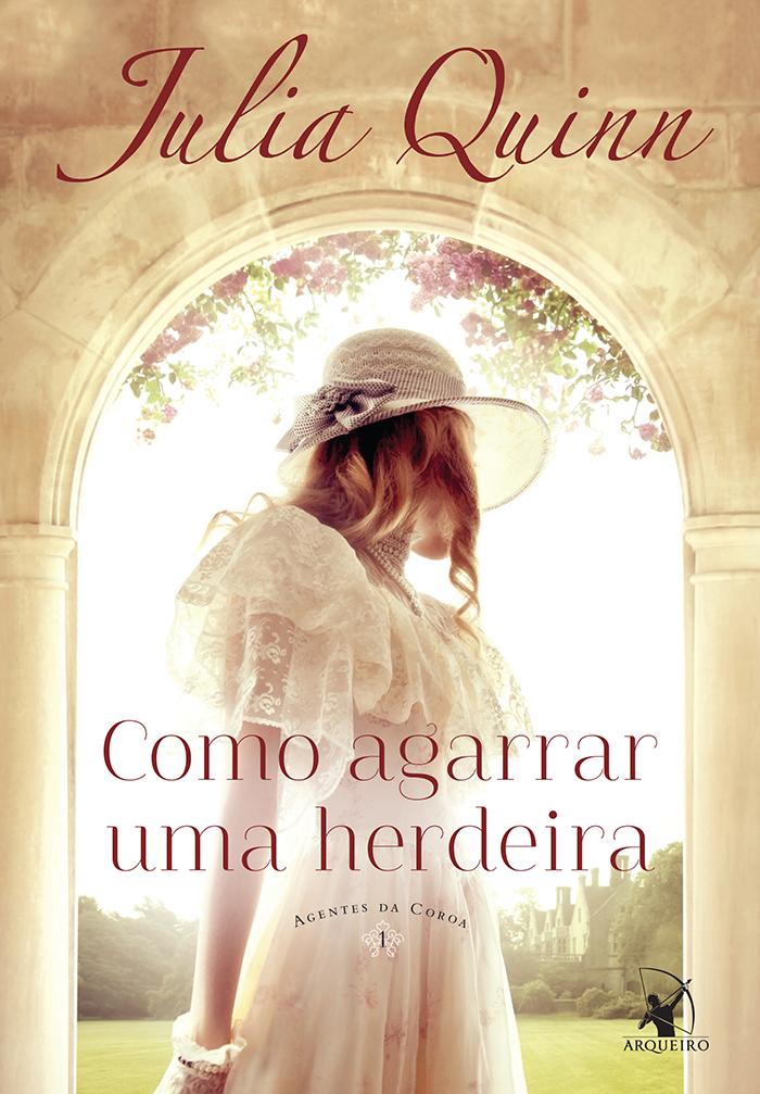 COMO_AGARRAR_UMA_HERDEIRA_JULIA_QUINN_Resenha