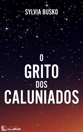 O_GRITO_DOS_CALUNIADOS_SYLVIA_BUSKO_Resenha