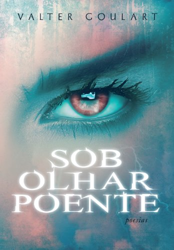 SOB_OLHAR_POENTE_VALTER_GOULART_Resenha