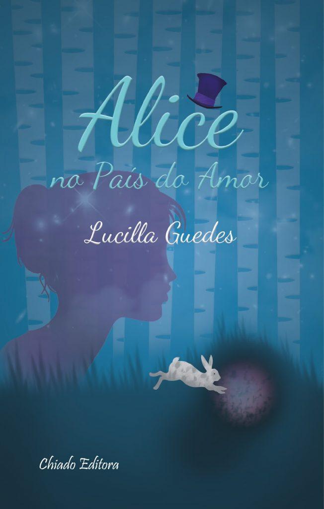 ALICE_NO_PAÍS_DO_AMOR_LUCILLA_GUEDES_Resenha