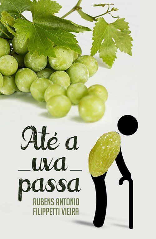 ATÉ_A_UVA_PASSA_RUBENS_ANTONIO_Resenha