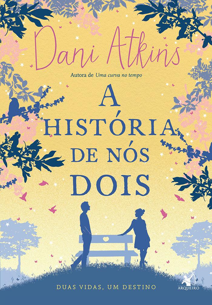 A_HISTÓRIA_DE_NÓS_DOIS_DANI_ATKINS_Resenha