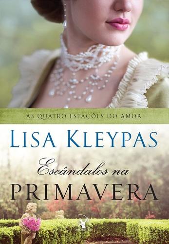 ESCÂNDALOS_NA_PRIMAVERA_LISA_KLEYPAS_Resenha