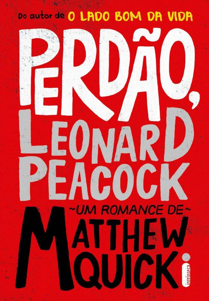 PERDÃO_LEONARD_PEACOCK_MATTHEW_QUICK_Resenha