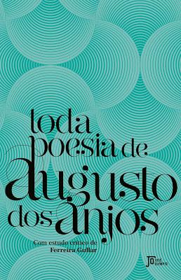 TODA_POESIA_DE_AUGUSTO_DOS_ANJOS_AUGUSTO_DOS_ANJOS_Resenha