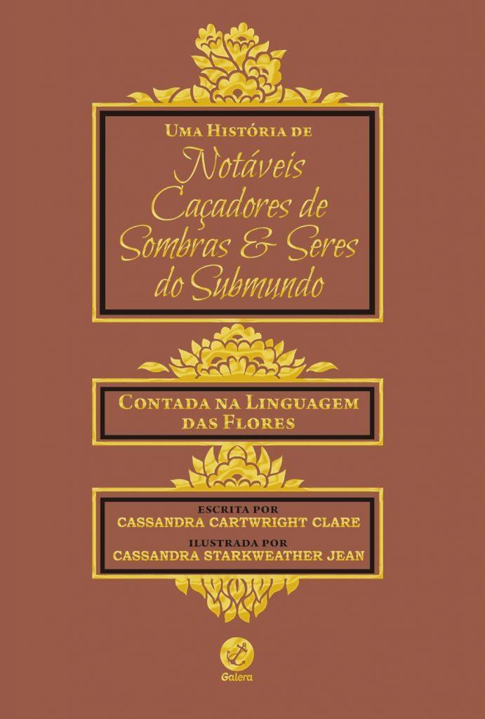 UMA_HISTÓRIA_DE_NOTÁVEIS_CAÇADORES_DE_SOMBRAS_E_SERES_DO_SUBMUNDO_CASSANDRA_CLARE_Resenha