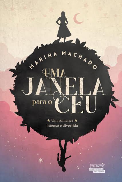 UMA_JANELA_PARA_O_CÉU_MARINA_MACHADO_Resenha