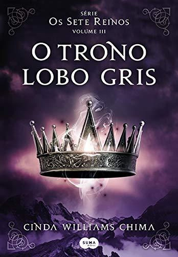 O_TRONO_LOBO_GRIS_CINDA_WILLIAMS_CHIMA_Resenha
