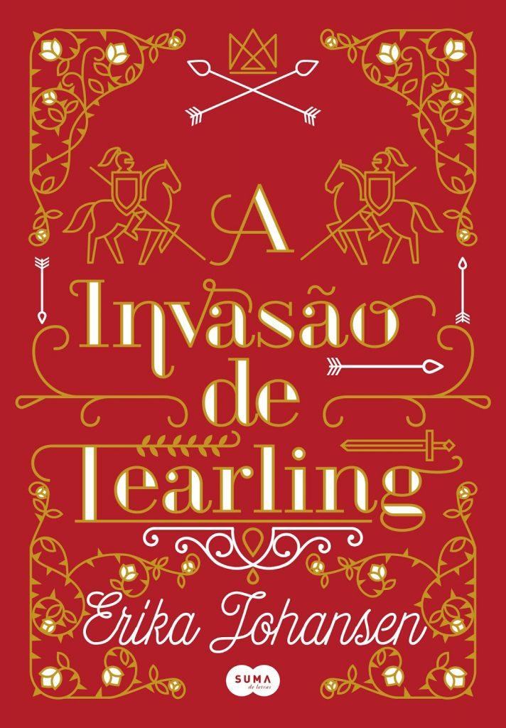 A_INVASÃO_DE_TEARLING_ERIKA_JOHANSEN_Resenha