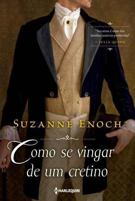 COMO_SE_VINGAR_DE_UM_CRETINO_SUZANNE_ENOCH_Resenha