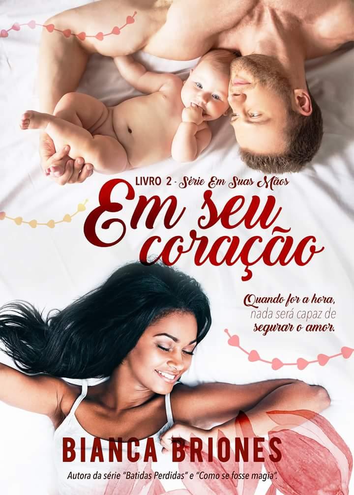 EM_SEU_CORAÇAO_BIANCA_BRIONES_Resenha
