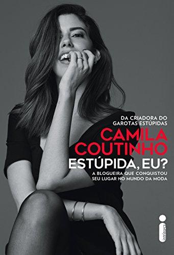 ESTUPIDA_EU_CAMILA_COUTINHO_Resenha