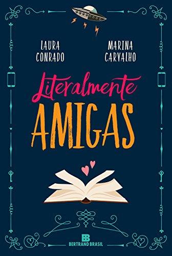 LITERALMENTE_AMIGAS_LAURA_CONRADO_MARINA_CARVALHO_Resenha