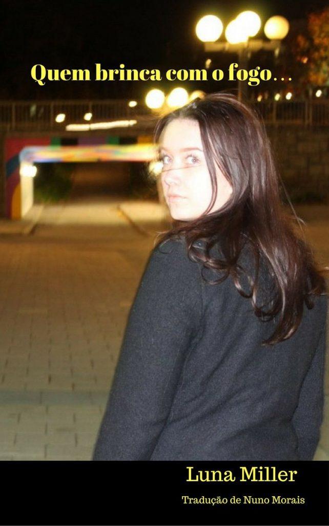 QUEM_BRINCA_COM_FOGO_LUNA_MILLER_Resenha