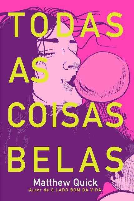 TODAS_AS_COISAS_BELAS_MATTHEW_QUICK_Resenha