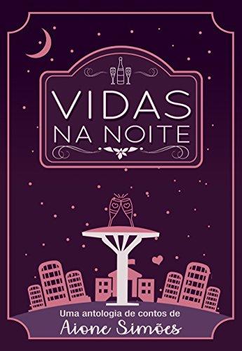 VIDAS_NA_NOITE_AIONE_SIMOES_Resenha