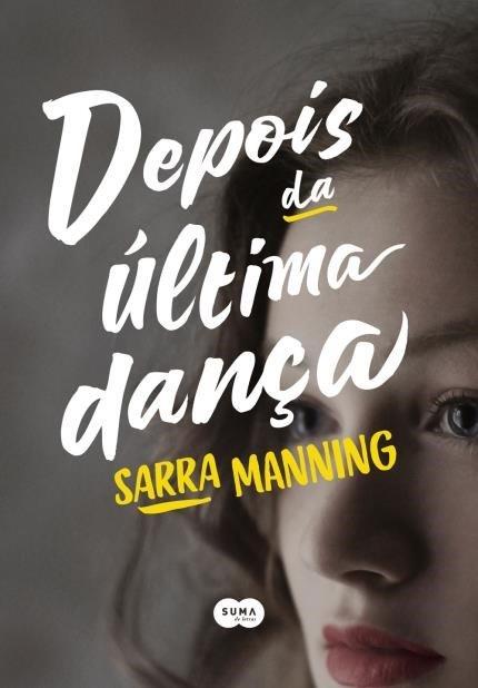 DEPOIS_DA_ÚLTIMA_DANÇA_SARRA_MANNING_Resenha