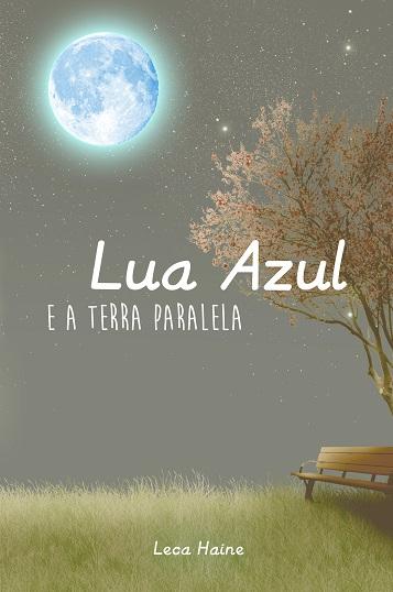 LUA_AZUL_E_A_TERRA_PARALELA_LECA_HAINE_Resenha