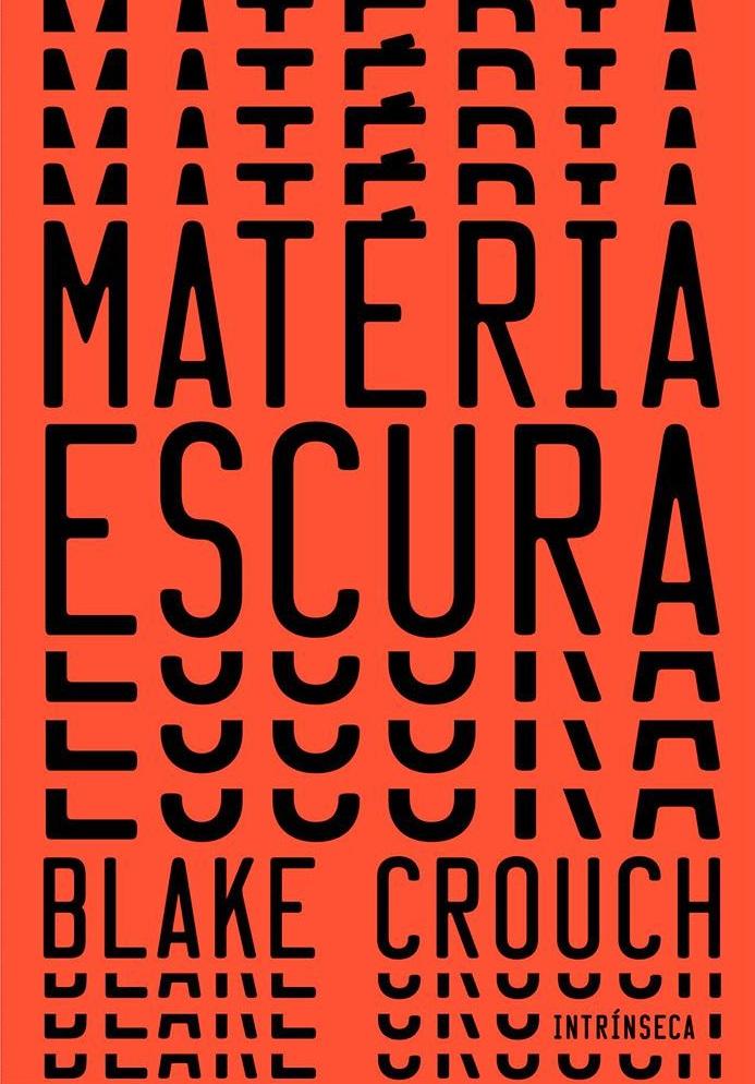MATÉRIA_ESCURA_BLAKE_CROUCH_Resenha