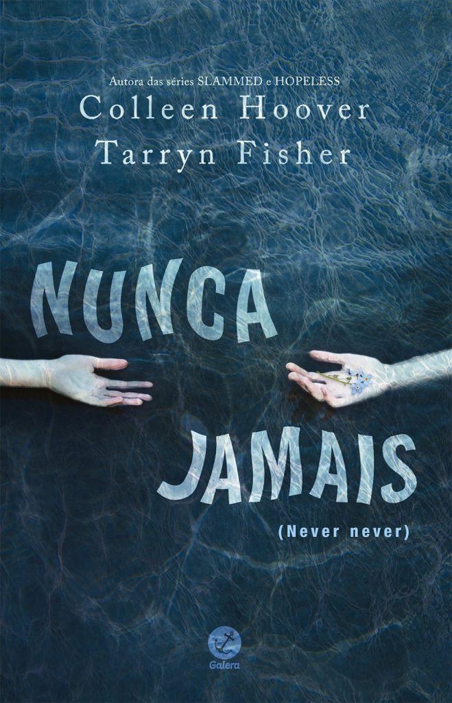NUNCA_JAMAIS_COLLEEN_HOOVER_TARRYN_FISHER_Resenha