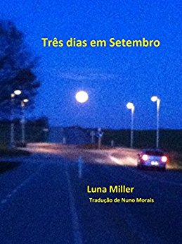 TRÊS_DIAS_EM_SETEMBRO_LUNA_MILLER_Resenha